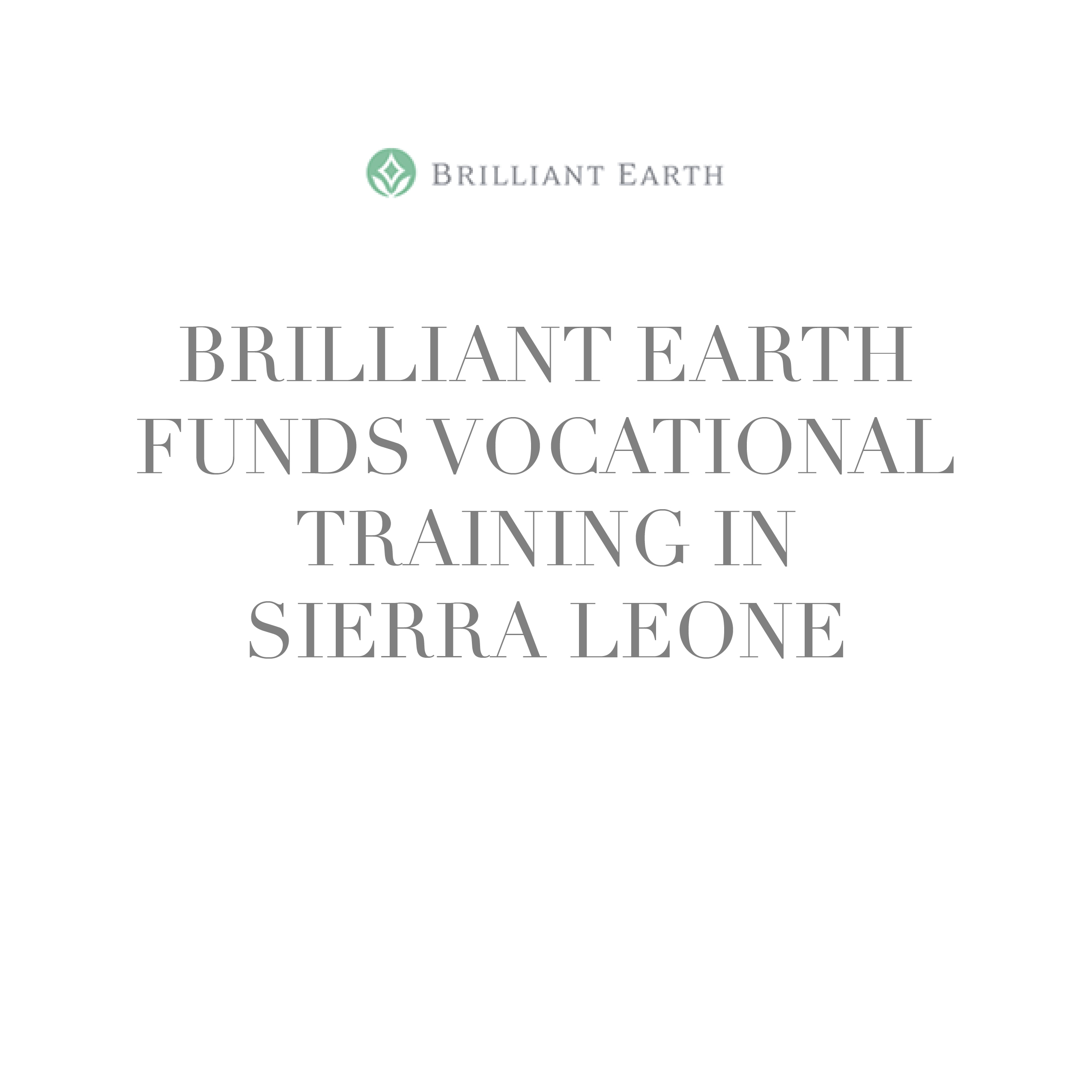 Brilliant Earth Funds Vocational Training in Sierra Leone