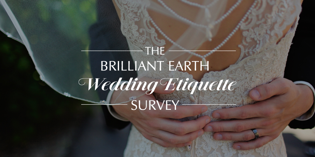 The Brilliant Earth Wedding Ettiquette Survey
